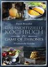Das inoffizielle Kochbuch zu Game of Thrones