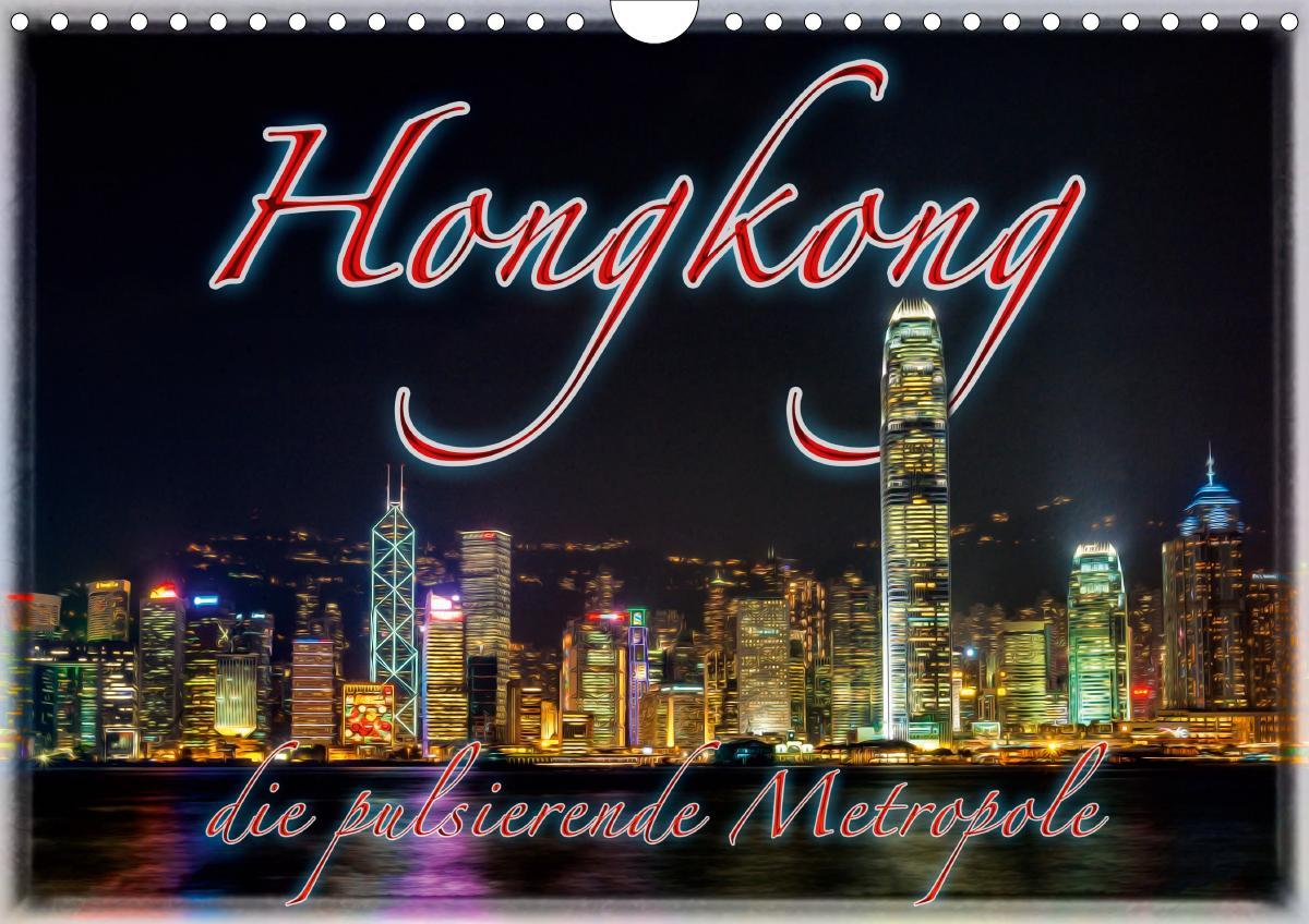 Hongkong die pulsierende Metropole (Wandkalender 2020 DIN A4 quer)