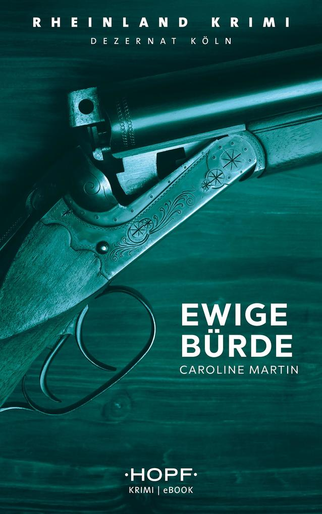 Rheinland-Krimi 7: Ewige Bürde als eBook