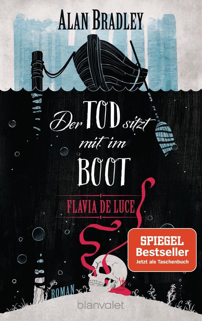 Flavia de Luce 9 - Der Tod sitzt mit im Boot als Taschenbuch