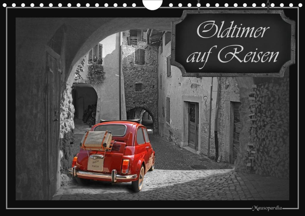 Oldtimer auf Reisen (Wandkalender 2020 DIN A4 quer)