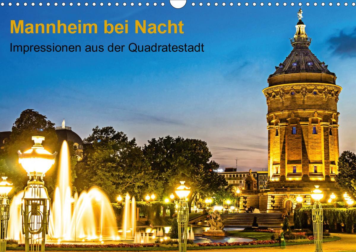 Mannheim bei Nacht - Impressionen aus der Quadratestadt (Wandkalender 2020 DIN A3 quer) als Kalender