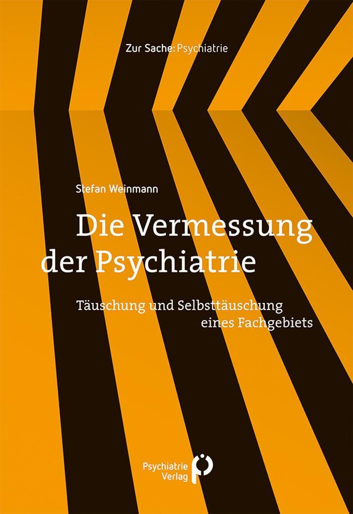 Die Vermessung der Psychiatrie als eBook
