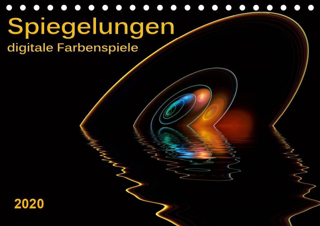 Spiegelungen - digitale Farbenspiele (Tischkalender 2020 DIN A5 quer)