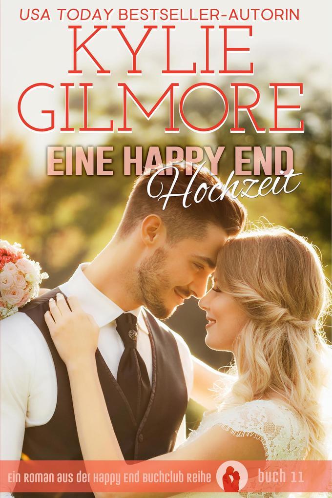 Eine Happy End Hochzeit (Happy End Buchclub, Buch 11) als eBook