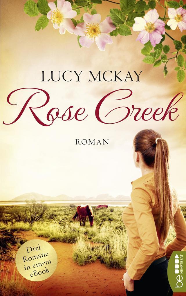 Rose Creek - Die Trilogie als eBook epub