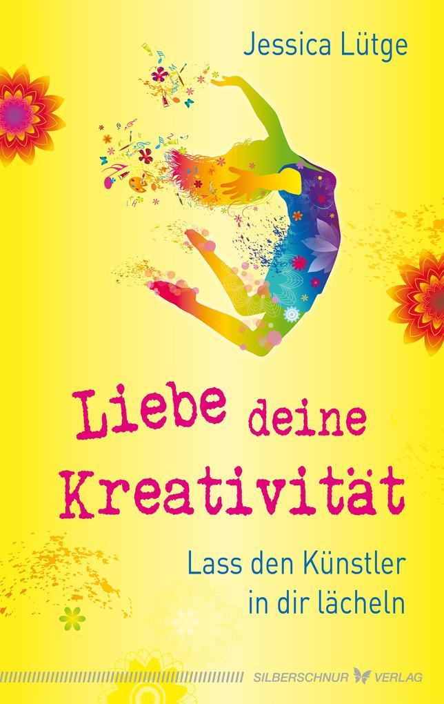 Liebe deine Kreativität als eBook