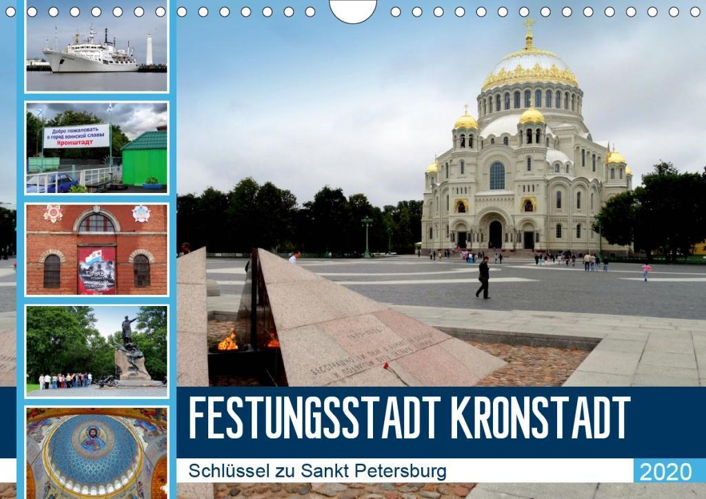 Festungsstadt Kronstadt - Schlüssel zu Sankt Petersburg (Wandkalender 2020 DIN A4 quer)