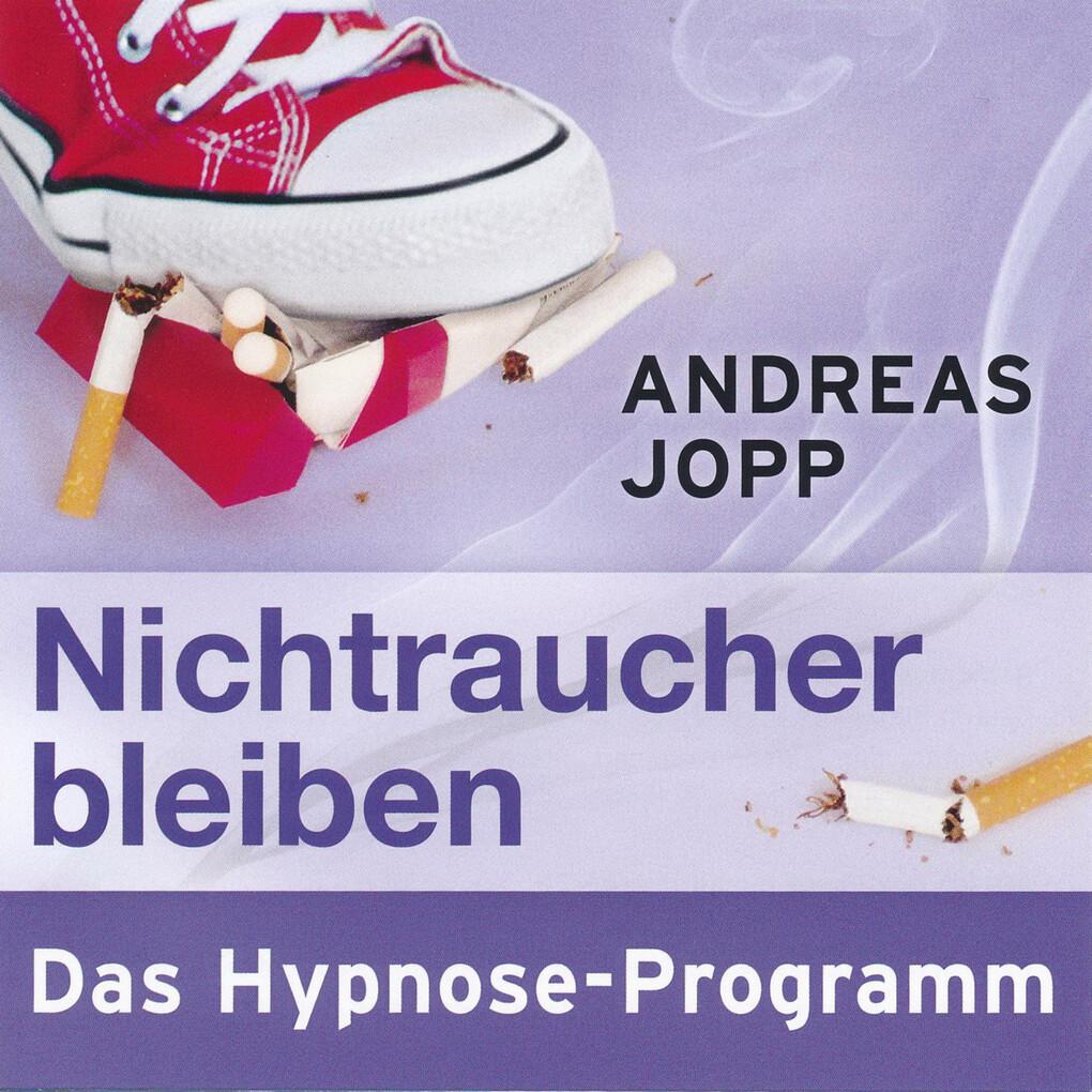 Nichtraucher bleiben. Das Hypnose-Programm