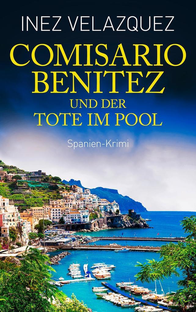 Comisario Benitez und der Tote im Pool als eBook