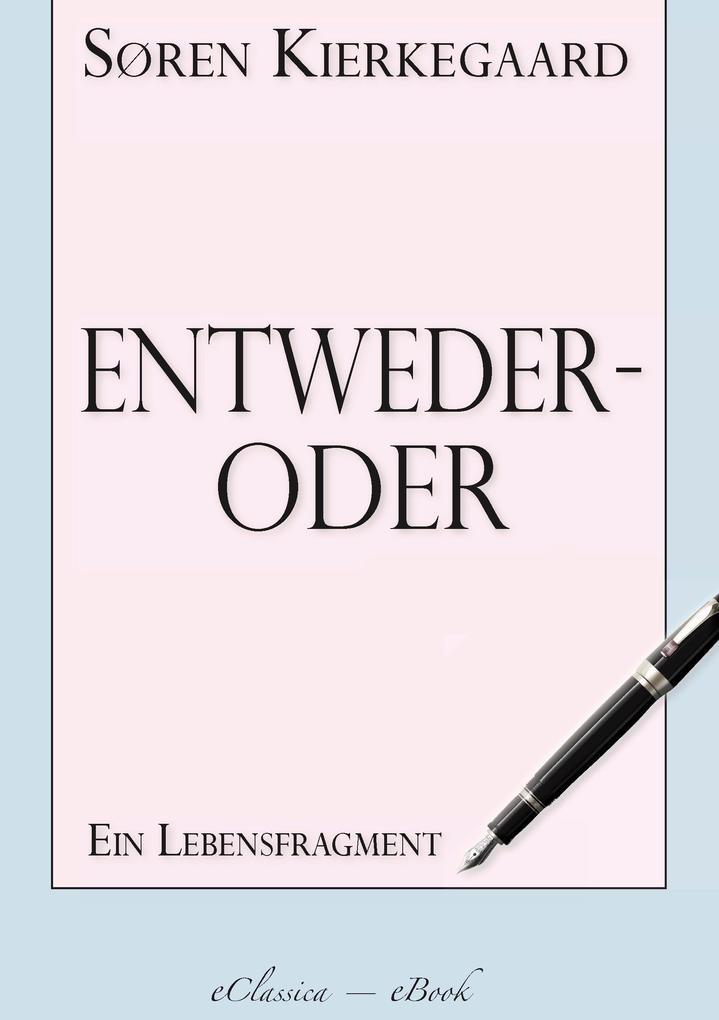 Søren Kierkegaard: Entweder - Oder als eBook