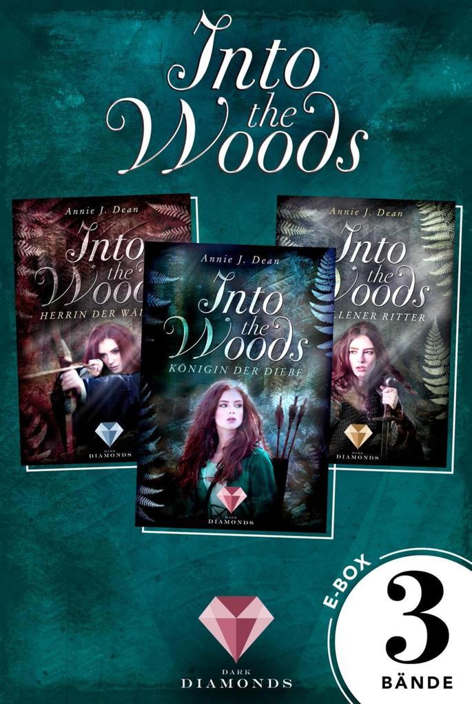 Into the Woods: Alle 3 Bände der Reihe über die Magie der Wälder in einer E-Box! als eBook