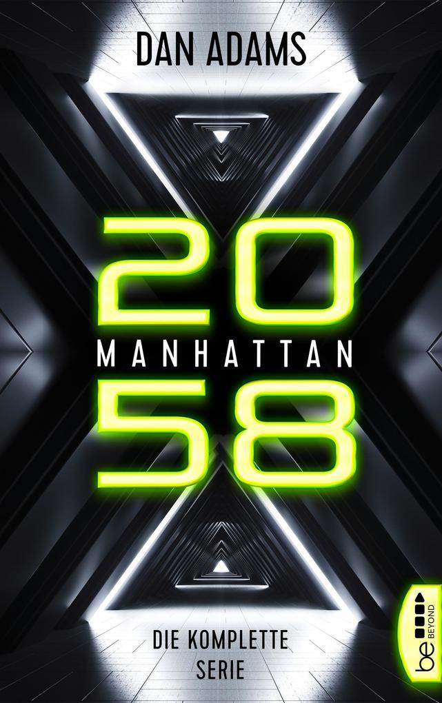 Manhattan 2058 - Die komplette Serie als eBook