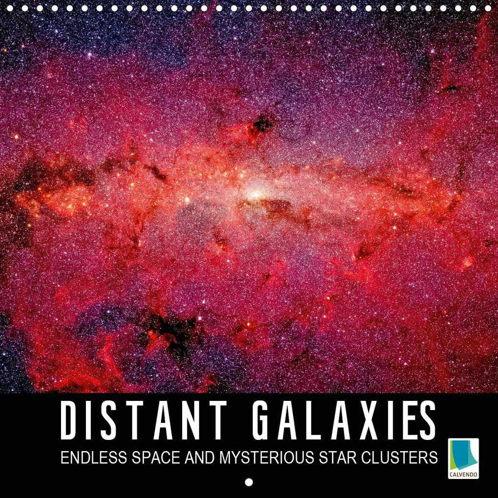 Distant galaxies - Endless space and mysterious star clusters (Wall Calendar 2020 300 × 300 mm Square) als Kalender