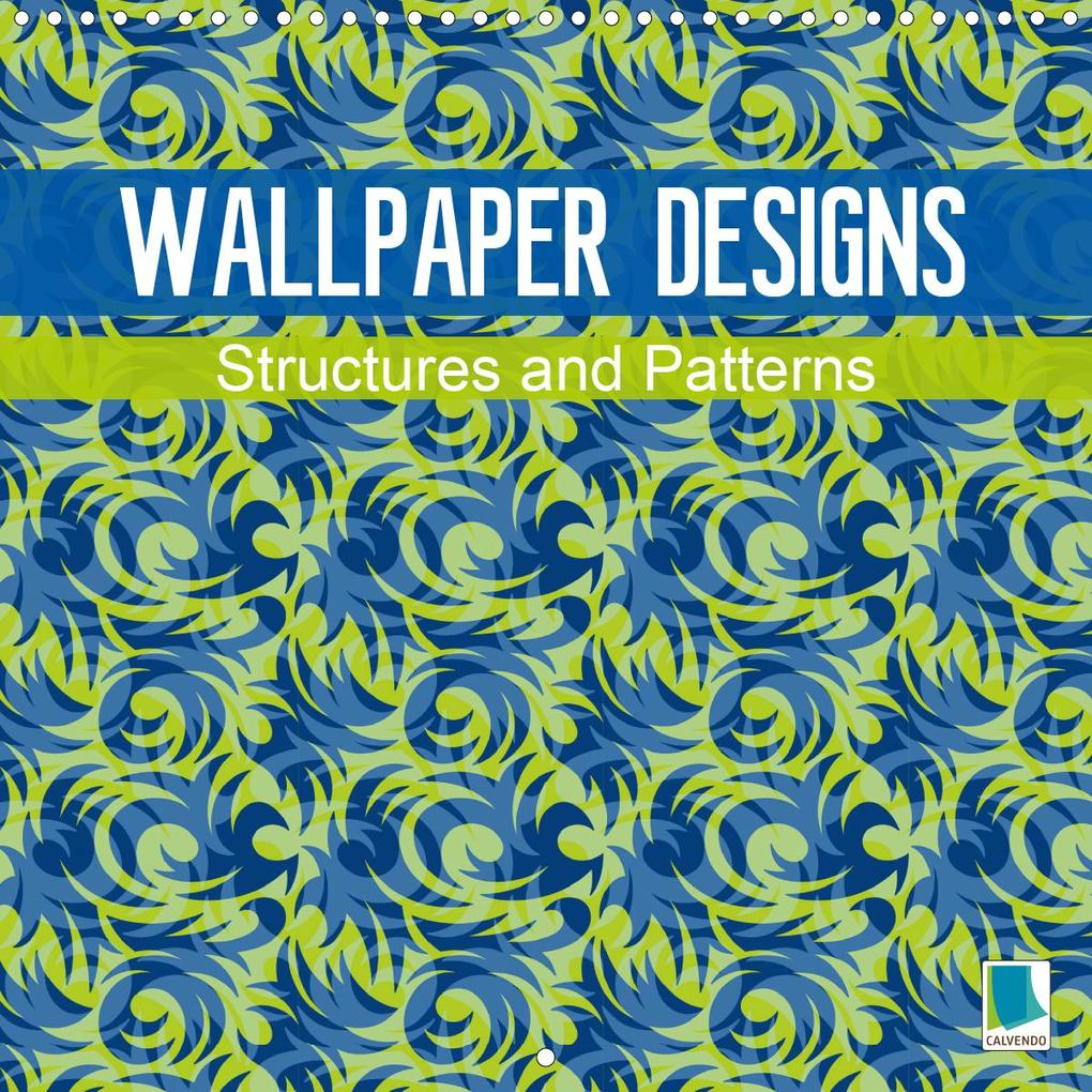Wallpaper designs - structures and patterns (Wall Calendar 2020 300 × 300 mm Square) als Kalender