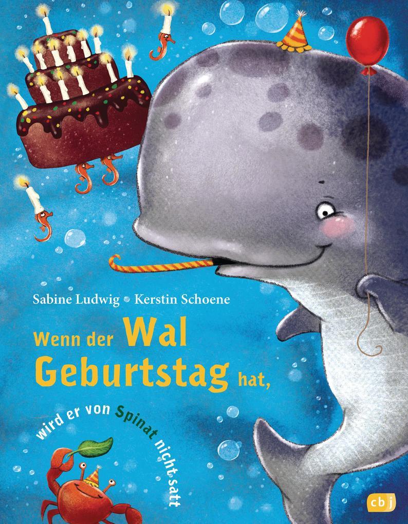 Wenn der Wal Geburtstag hat, wird er von Spinat nicht satt als eBook