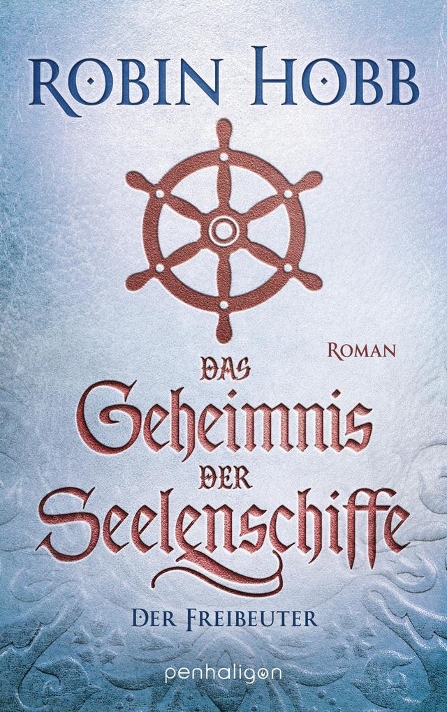 Das Geheimnis der Seelenschiffe - Der Freibeuter als eBook