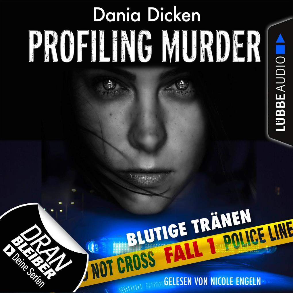 Laurie Walsh - Profiling Murder, Folge 1: Blutige Tränen (Ungekürzt) als Hörbuch Download