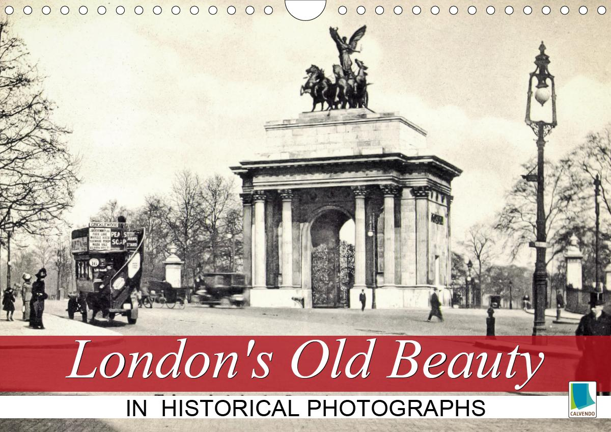 London's Old Beauty on historical photographs (Wall Calendar 2020 DIN A4 Landscape) als Kalender