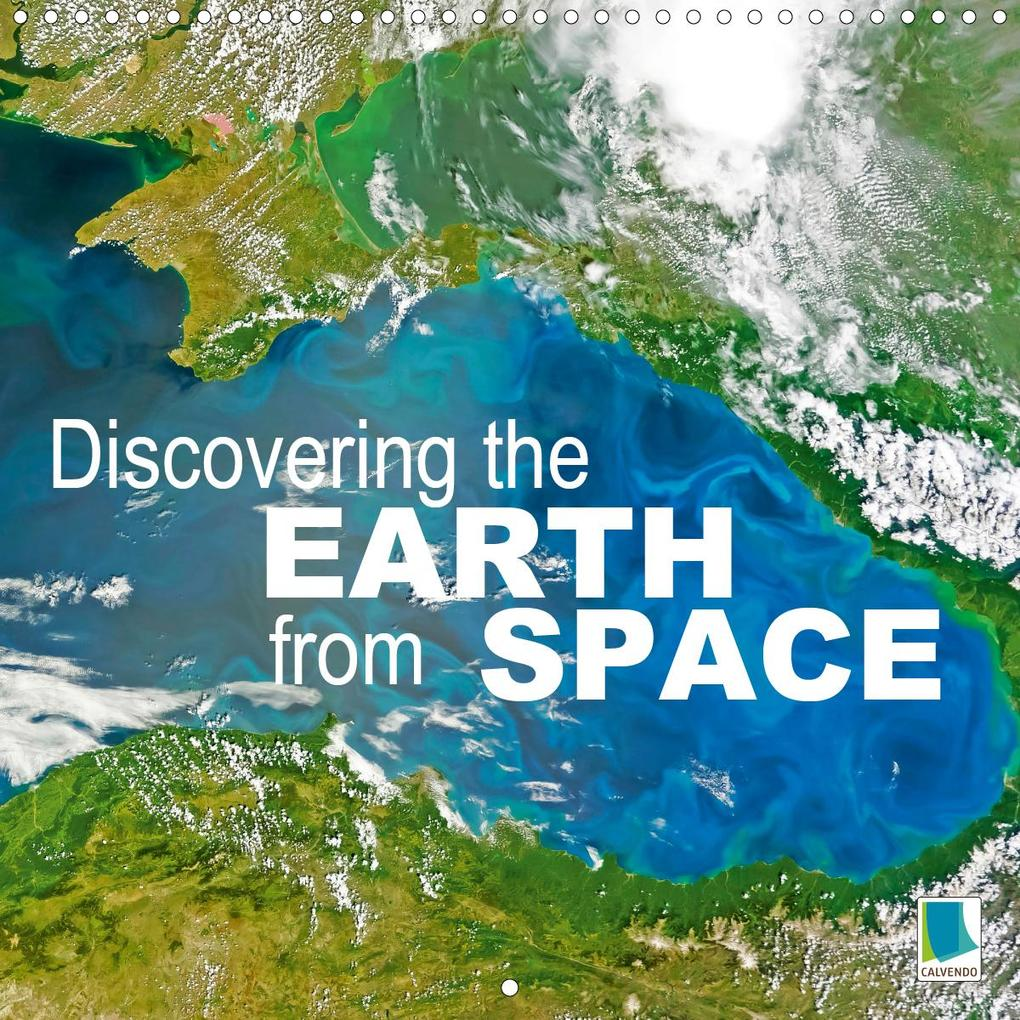 Discovering the earth from space (Wall Calendar 2020 300 × 300 mm Square) als Kalender