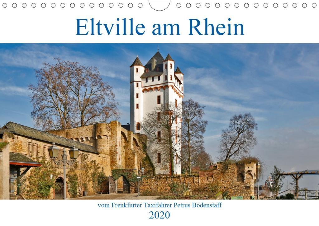 Eltville am Rhein vom Frankfurter Taxifahrer Petrus Bodenstaff (Wandkalender 2020 DIN A4 quer) als Kalender