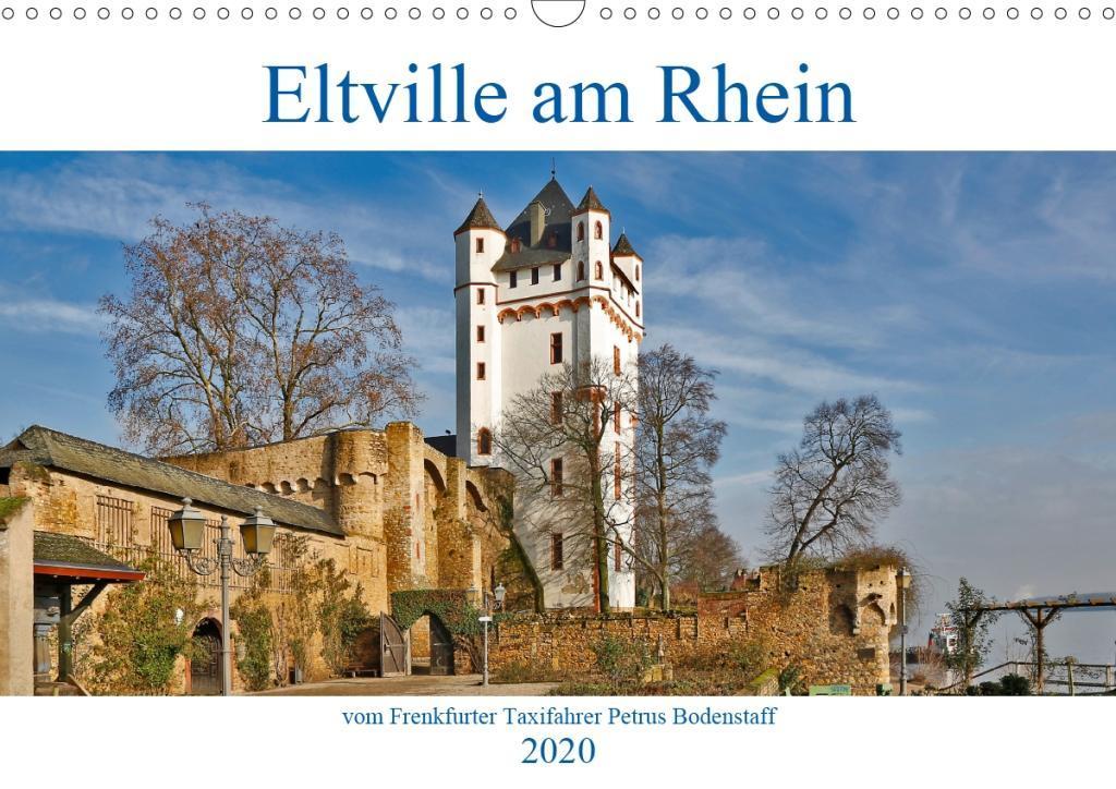 Eltville am Rhein vom Frankfurter Taxifahrer Petrus Bodenstaff (Wandkalender 2020 DIN A3 quer) als Kalender
