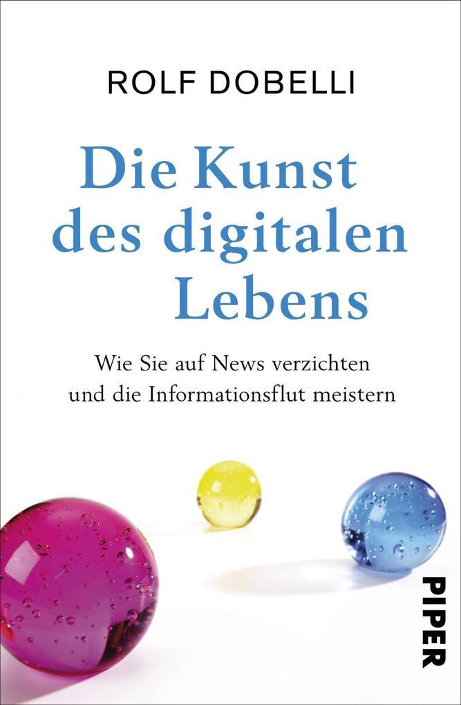 Die Kunst des digitalen Lebens als Buch (gebunden)