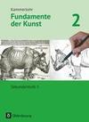 Kammerlohr - Fundamente der Kunst 2 - Schülerbuch