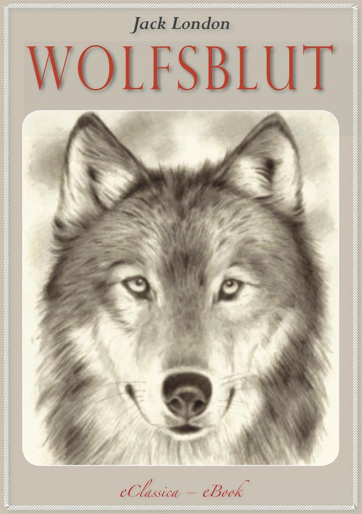 Jack London: Wolfsblut (Abenteuer-Roman) als eBook