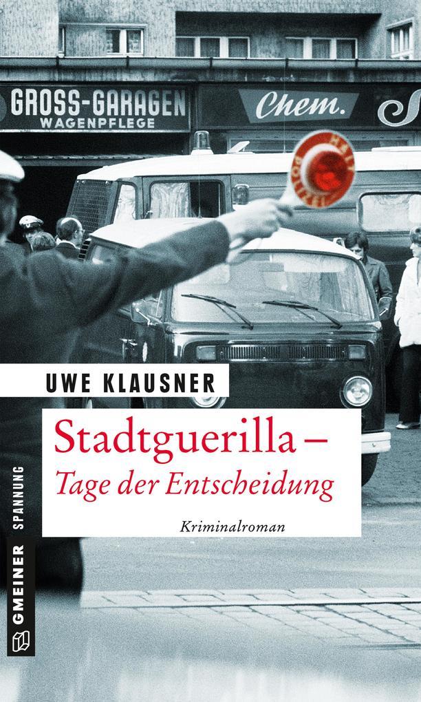 Stadtguerilla - Tage der Entscheidung als Taschenbuch