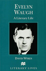 Evelyn Waugh: A Literary Life