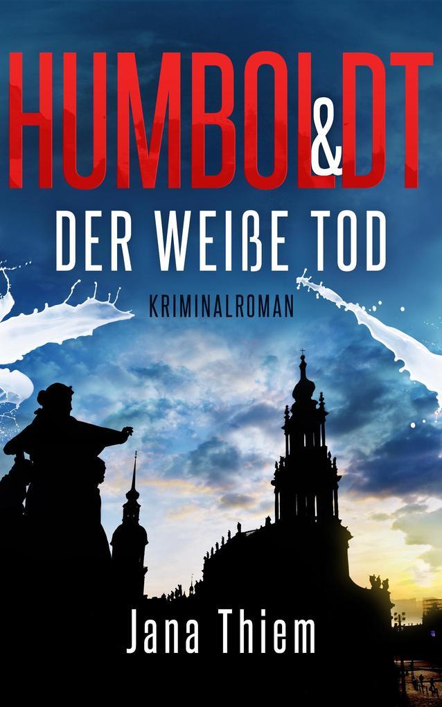 Humboldt und der weiße Tod als eBook