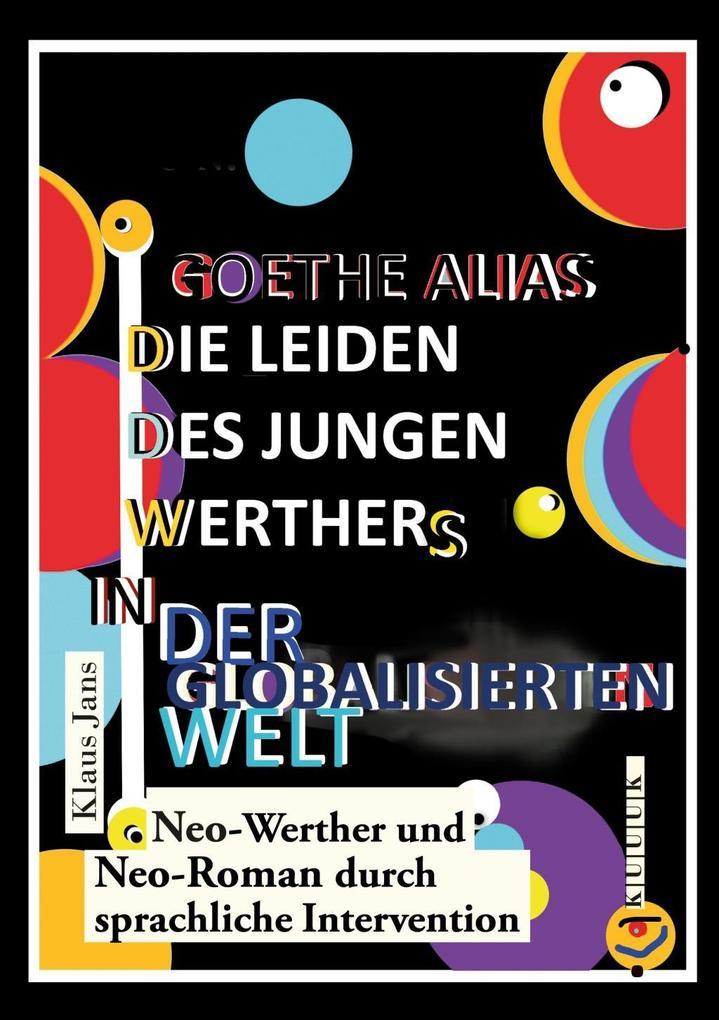 Goethe alias die Leiden des jungen Werthers in der globalisierten Welt als eBook
