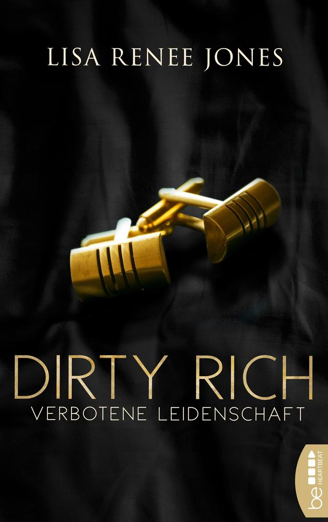 Dirty Rich - Verbotene Leidenschaft als eBook