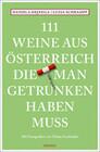 111 Weine aus Österreich, die man getrunken haben muss
