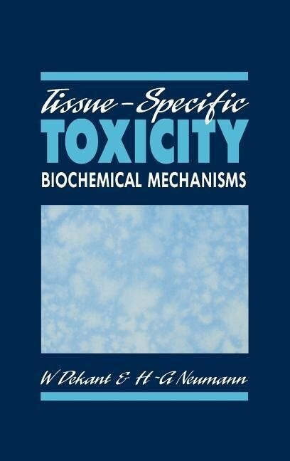 Tissue-Specific Toxicity: Biochemical Mechanisms als Buch