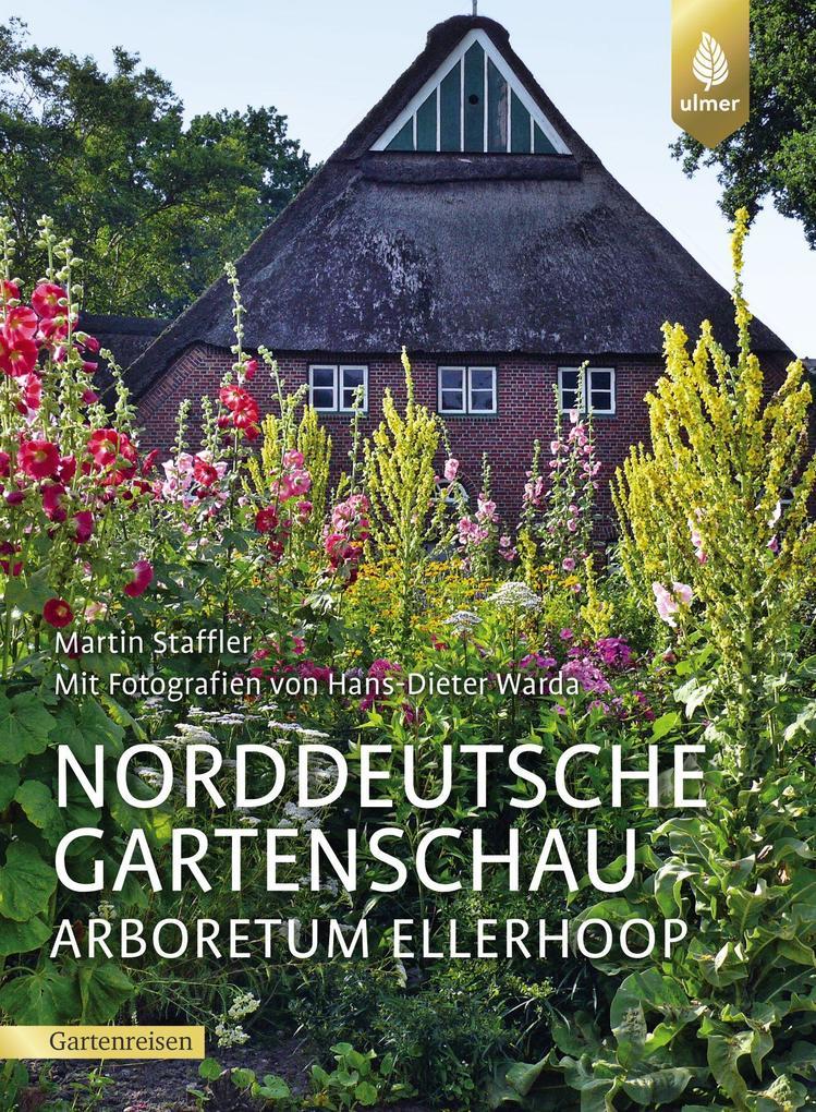 Norddeutsche Gartenschau Arboretum Ellerhoop als Taschenbuch