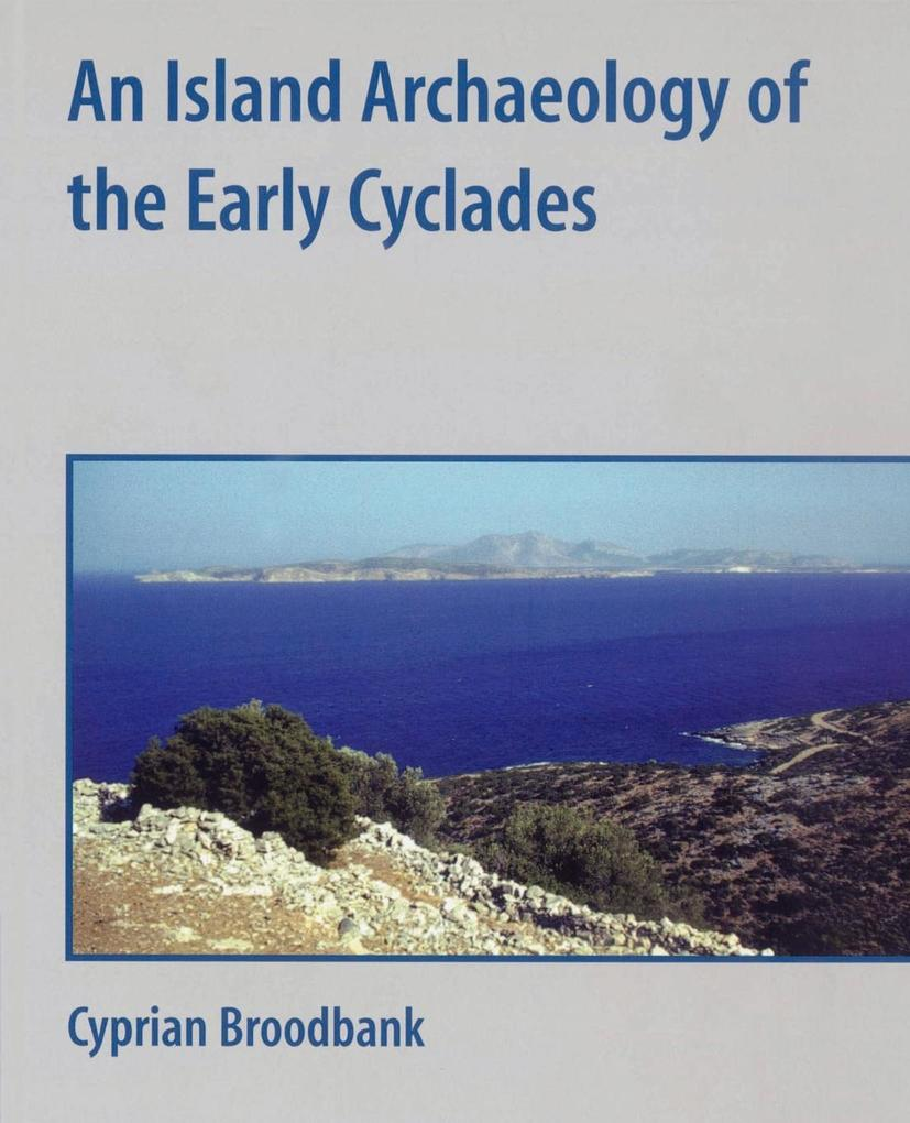 An Island Archaeology of the Early Cyclades als Taschenbuch