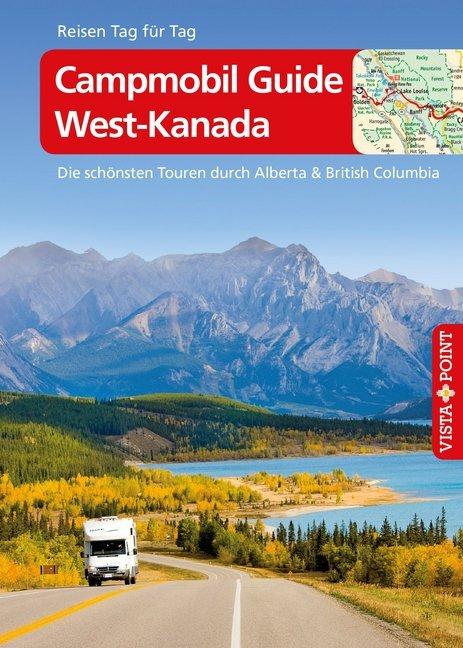 Campmobil Guide West-Kanada - VISTA POINT Reiseführer Reisen Tag für Tag als Buch