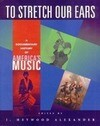 To Stretch Our Ears: A Documentary History of America's Music
