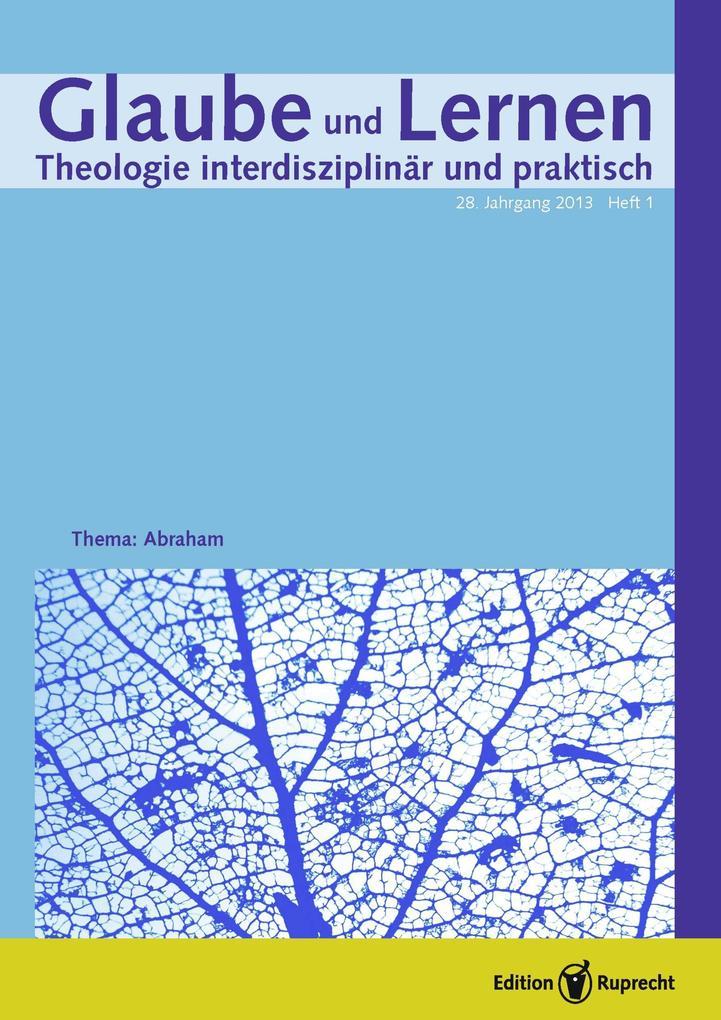 Glaube und Lernen 01/2013 - Einzelkapitel - Abraham im Judentum. Der Stammvater Israels als Erinnerungsfigur jüdischer Identität als eBook