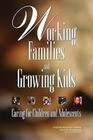 Working Families and Growing Kids: Caring for Children and Adolescents