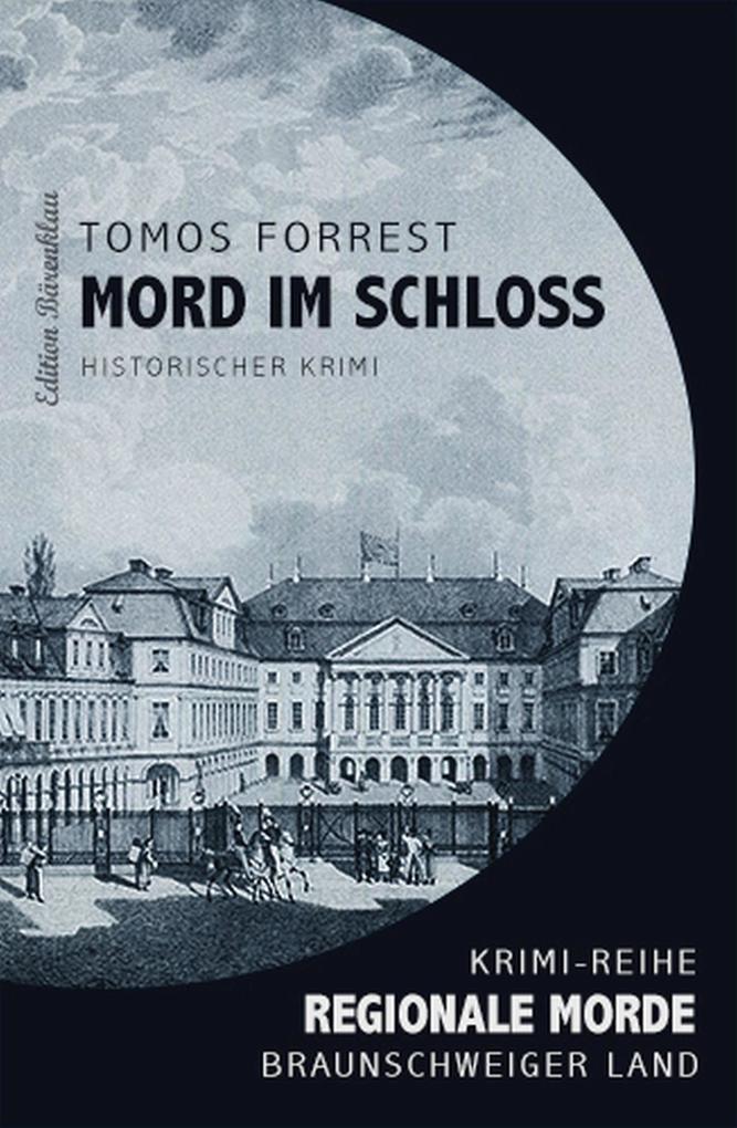 Mord im Schloss - Regionale Morde als eBook
