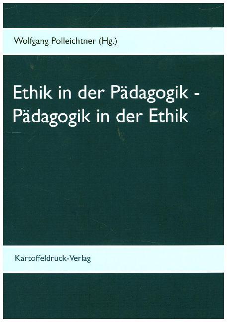 Ethik in der Pädagogik - Pädagogik in der Ethik als Buch