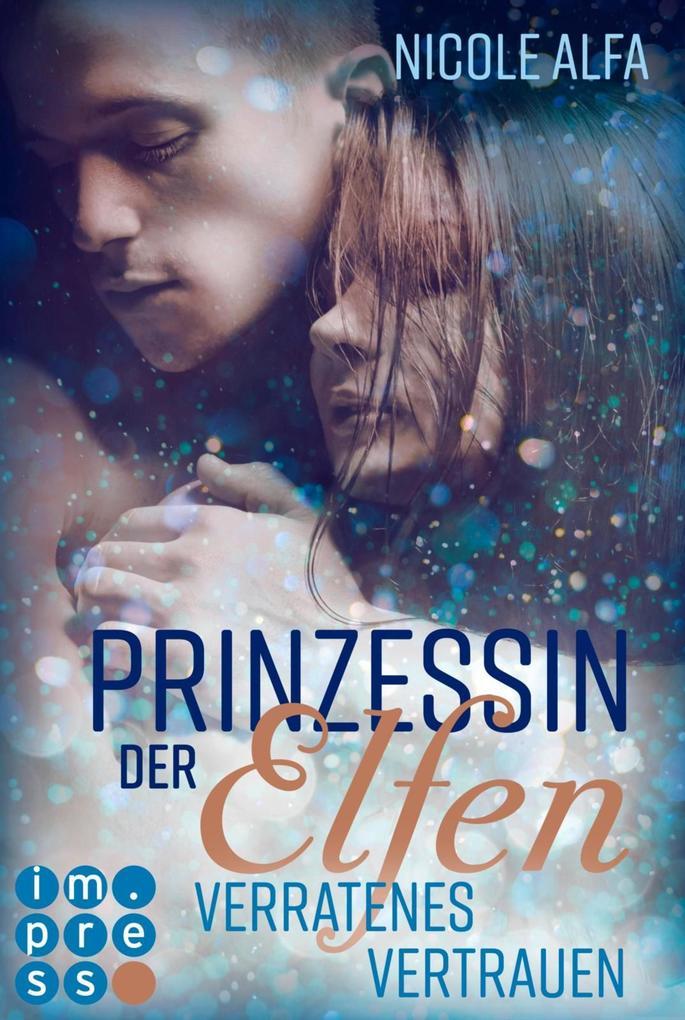 Prinzessin der Elfen 4: Verratenes Vertrauen als eBook