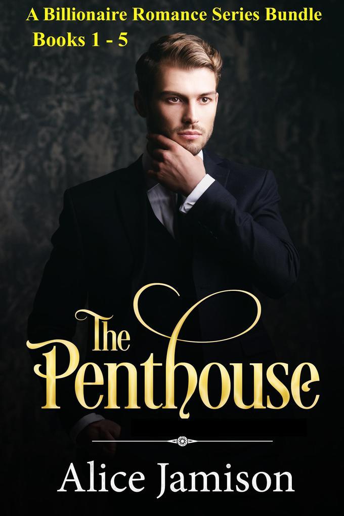 A Billionaire Romance Series Bundle Books 1 - 5 The Penthouse als eBook