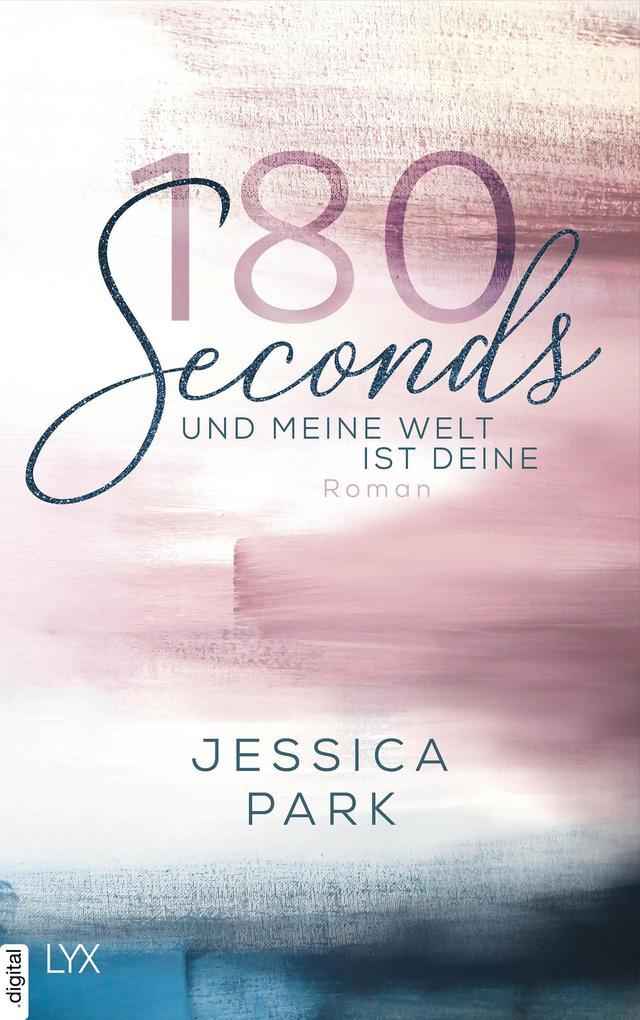 180 Seconds - Und meine Welt ist deine als eBook epub
