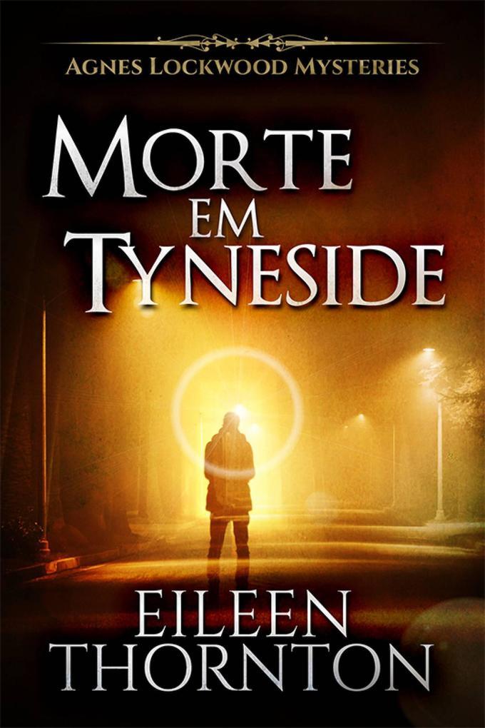 Morte em Tyneside (Agnes Lockwood Mistérios Livro 2)