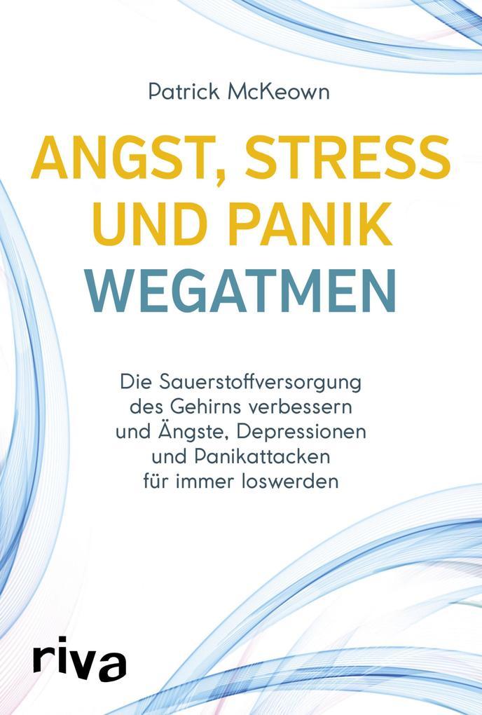 Angst, Stress und Panik wegatmen als eBook