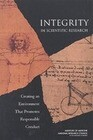 Integrity in Scientific Research:: Creating an Environment That Promotes Responsible Conduct